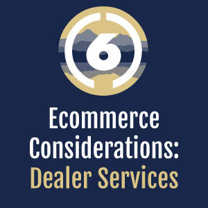 Ecommerce: Focus on Dealers